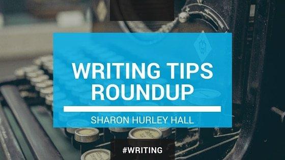 WRITING TIPS ROUNDUP