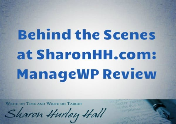 Behind the Scenes at SharonHH.com – ManageWP Review