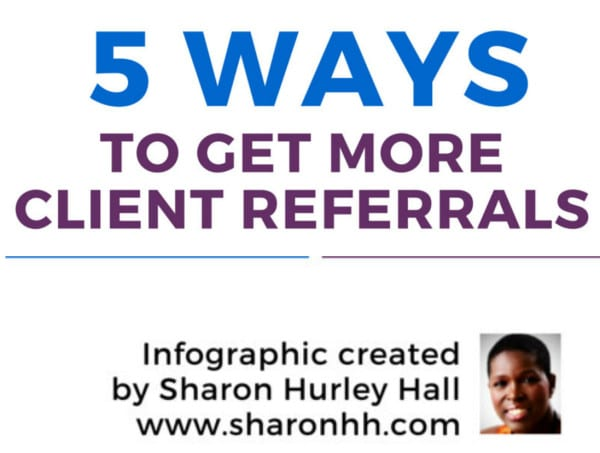Client Referrals: 5 Tips to Help You Get More [Infographic]