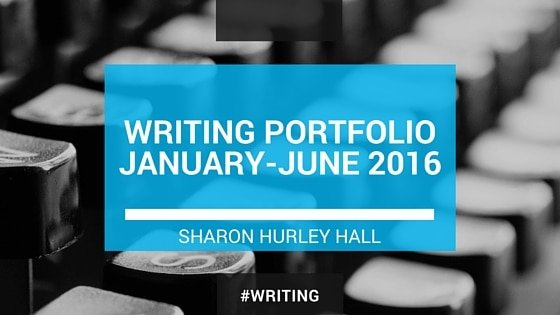 Writing portfolio Sharon Hurley Hall 2016 Q1-2