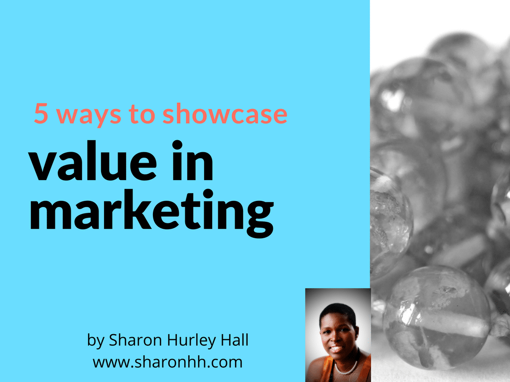 5 Ways to Showcase Value in Marketing [Slideshare]