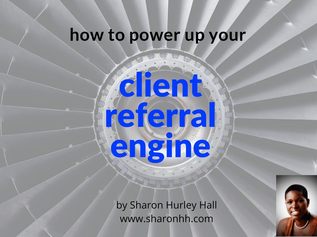 Get more client referrals