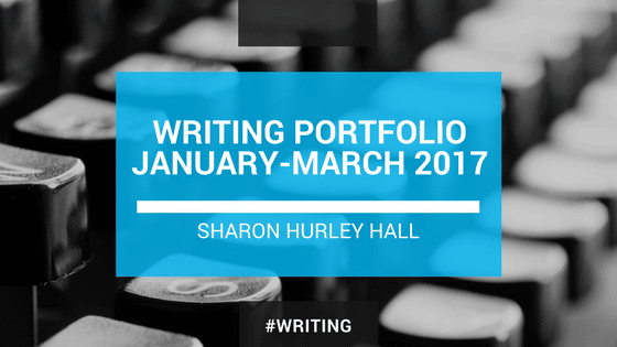 Writing portfolio Sharon Hurley Hall 2017 q 1