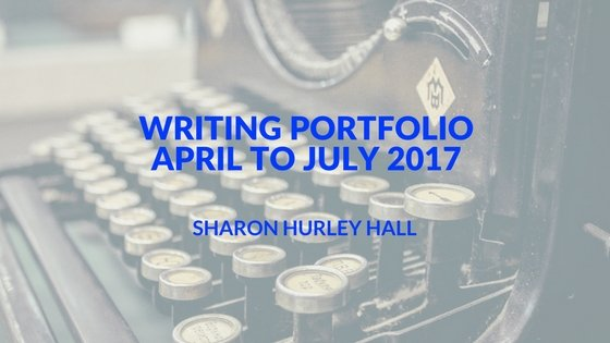 Writing portfolio Sharon Hurley Hall 2017 q2